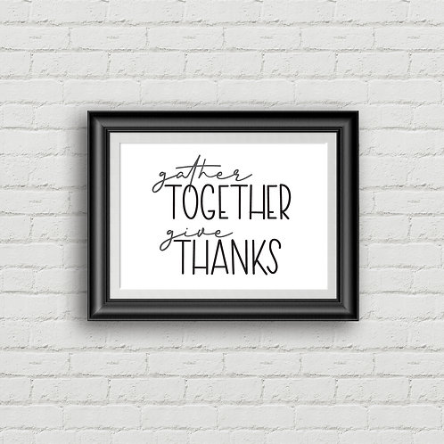 """Gather Together Give Thanks (Landscape) Print-at-Home Digital Download  11x8.5"""""""