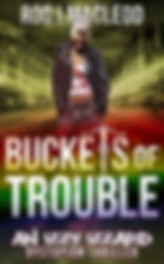 Buckets of Trouble_1.jpg