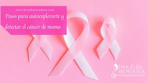 Pasos para autoexplorarte y detectar el cáncer de mama
