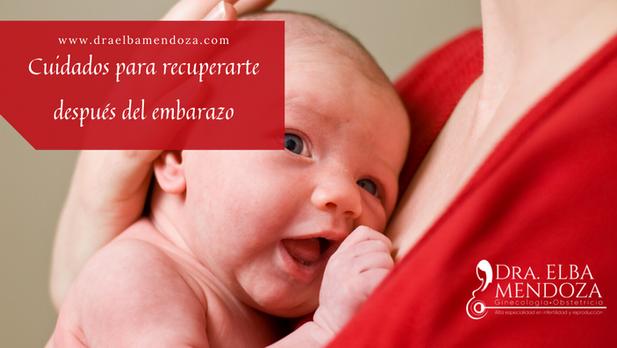 Cuidados para recuperarte después del embarazo
