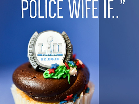 "SuperBowl 52 Edition of ""You Might be a MN Police Wife If..."""