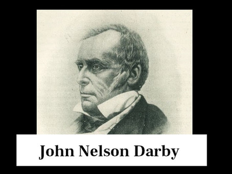 Origins of Dispensationalism Part 4: John Nelson Darby
