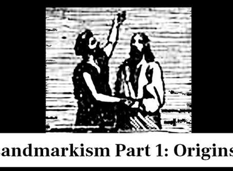 Landmarkism Part 1: Origins