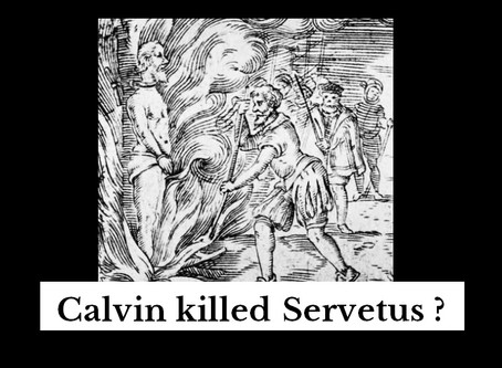 Calvin Killed Servetus!
