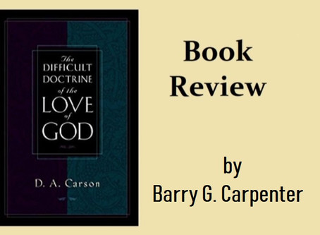 "A short review of the book by DA Carson, ""The Difficult Doctrine of the Love of God."""