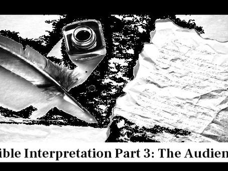 Bible Interpretation Part 3: The Audience