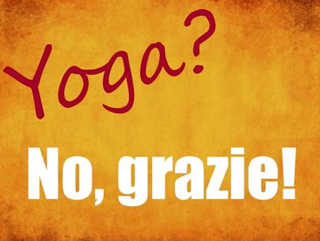 20(+1) motivi per non praticare Yoga