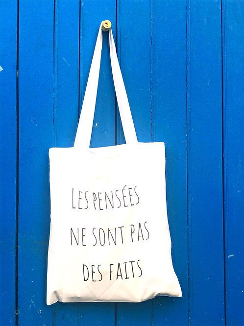 """Tote Bag """"Les pensées ne sont pas des faits"""""""