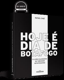 Hoje é dia de Botafogo