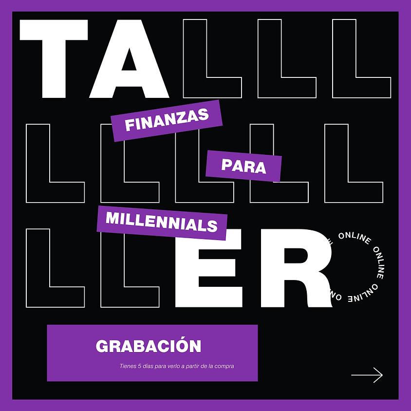 GRABACIÓN Taller Finanzas para Millennials