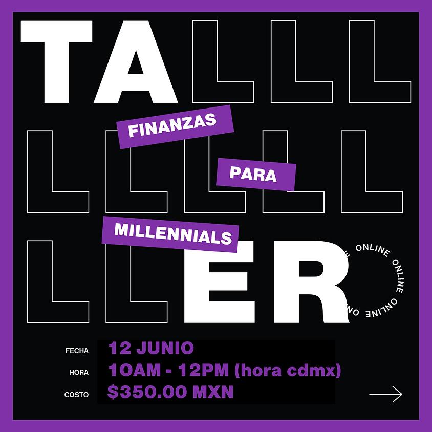 Taller Finanzas para Millennials Online (En Vivo)