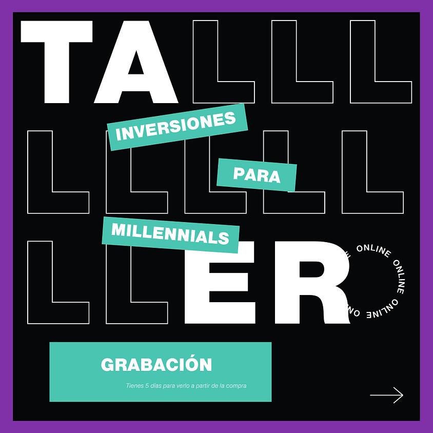 GRABACIÓN Taller de Inversiones para Millennials