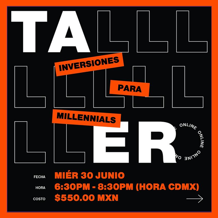 Taller de Inversiones para Millennials (En Vivo Online)