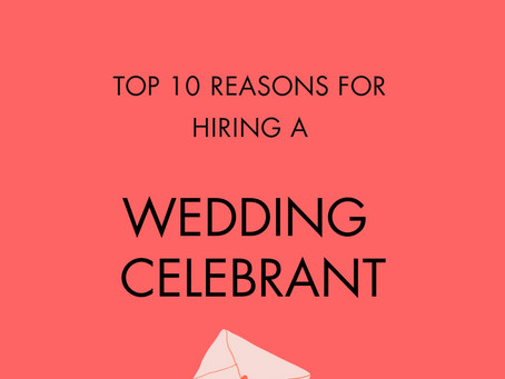 My top 10 reasons for hiring a wedding celebrant!