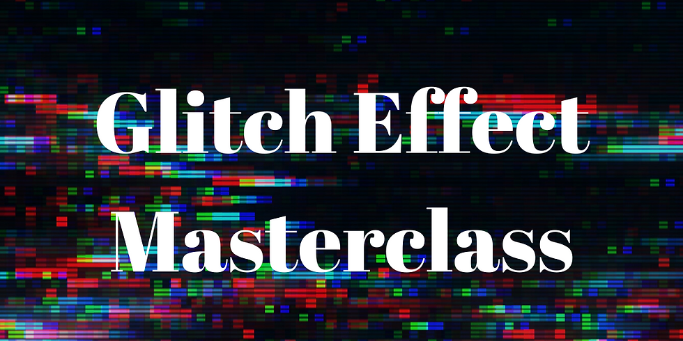 Glitch Effect Masterclass