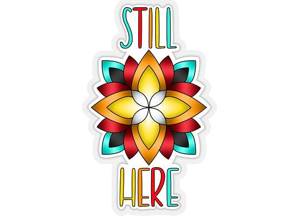 Still Here Kiss-Cut Stickers
