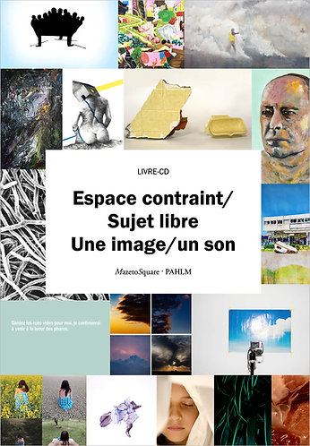 Espace contraint/sujet libre ; Une image/un son
