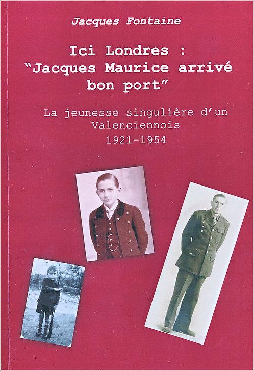 Ici Londres : « Jacques Maurice arrivé bon port »