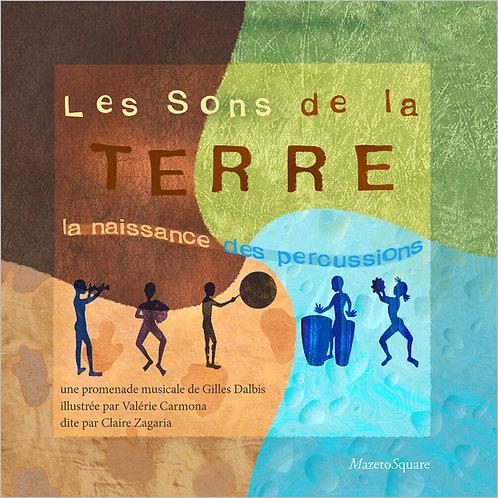 Les Sons de la Terre : La naissance des percussions (Livre-CD)