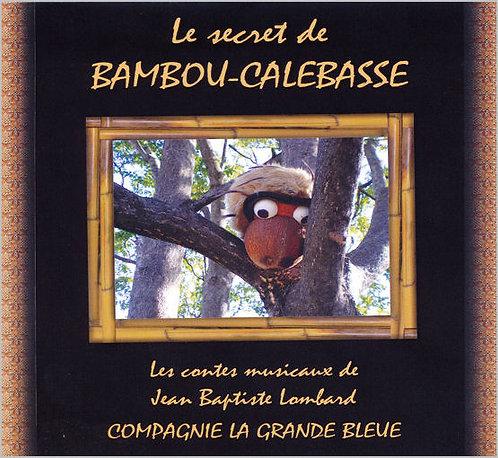 Le secret de Bambou-calebasse (CD)