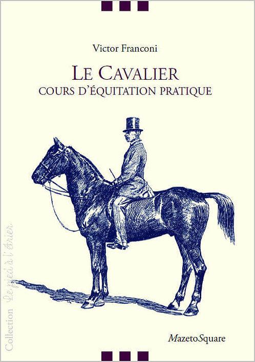 Le Cavalier : Cours d'équitation pratique