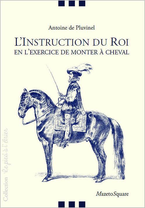 L'Instruction du Roi en l'exercice de monter à cheval