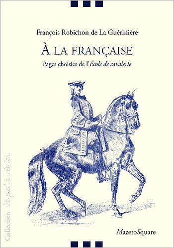 A la française : Pages choisies de l'Ecole de cavalerie