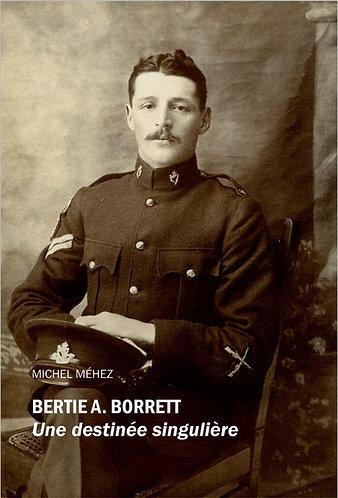 Bertie A. Borrett : Une destinée singulière