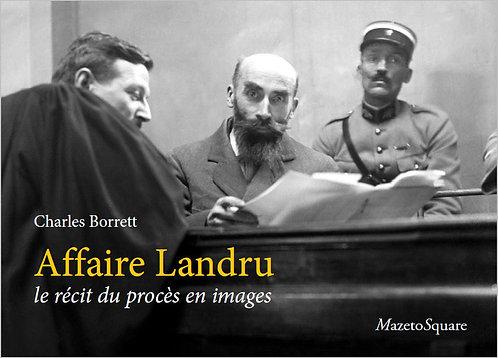 Affaire Landru : Le récit du procès en images