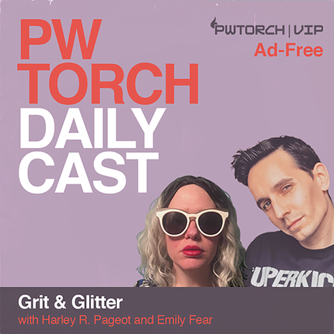 PWTorchDailyCast2019_Grit&Glitter_AdFree