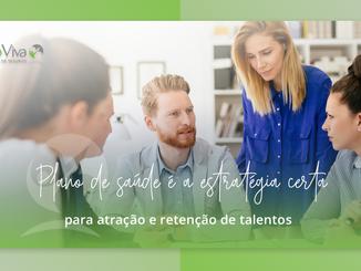 Plano de saúde é a estratégia certa para atração e retenção de talentos