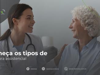 Conheça os tipos de cobertura assistencial