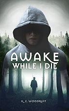 Cover_AwakeWhileIDie.jpg
