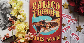 CALICO THUNDER RIDES AGAIN is Finally Here