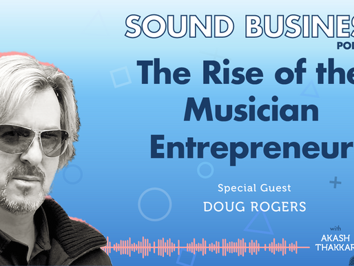 The Rise of the Musician Entrepreneur with Doug Rogers of EastWest