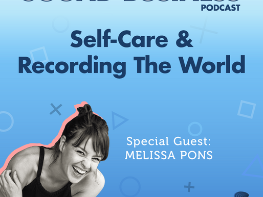 Loving Our Work, Self-Care, and Recording The World with Melissa Pons