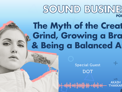The Myth of the Creative Grind, Growing a Personal Brand, and Being a Balanced Artist with Dot