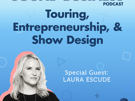 Touring, Music Entrepreneurship, and Live Show Designing with Laura Escudé