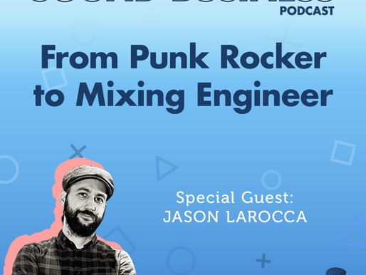 From Punk Rocker to Mixing Engineer with Jason LaRocca