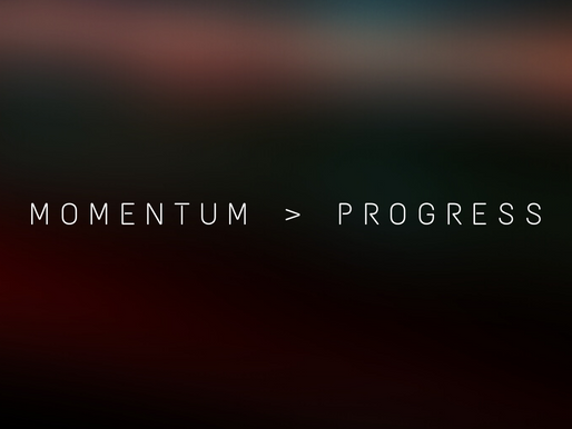 Why Momentum Matters More Than Progress (And How to Increase It)