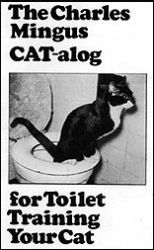 Charles Mingus and His Cat Toilet Training Manual