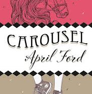 Carousel by April Ford