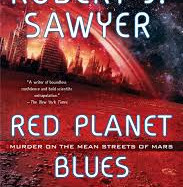 Red Planet Blues by Robert J. Sawyer
