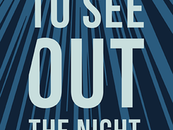 To See Out the Night by David Clerson