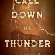 Call Down the Thunder by Dietrich Kalteis