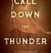 Call Down the Thunder by Dietrich Kalteis