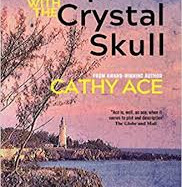The Corpse with the Crystal Skull by Cathy Ace