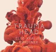 Trauma Head by Elee Kraljii Gardiner