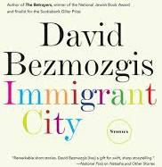 Immigrant Cityby David Bezmozgis