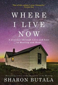 Where I live now Author_ Sharon Butala
